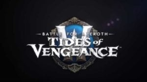 World of Warcraft – Patch 8.1 – Tides of Vengance
