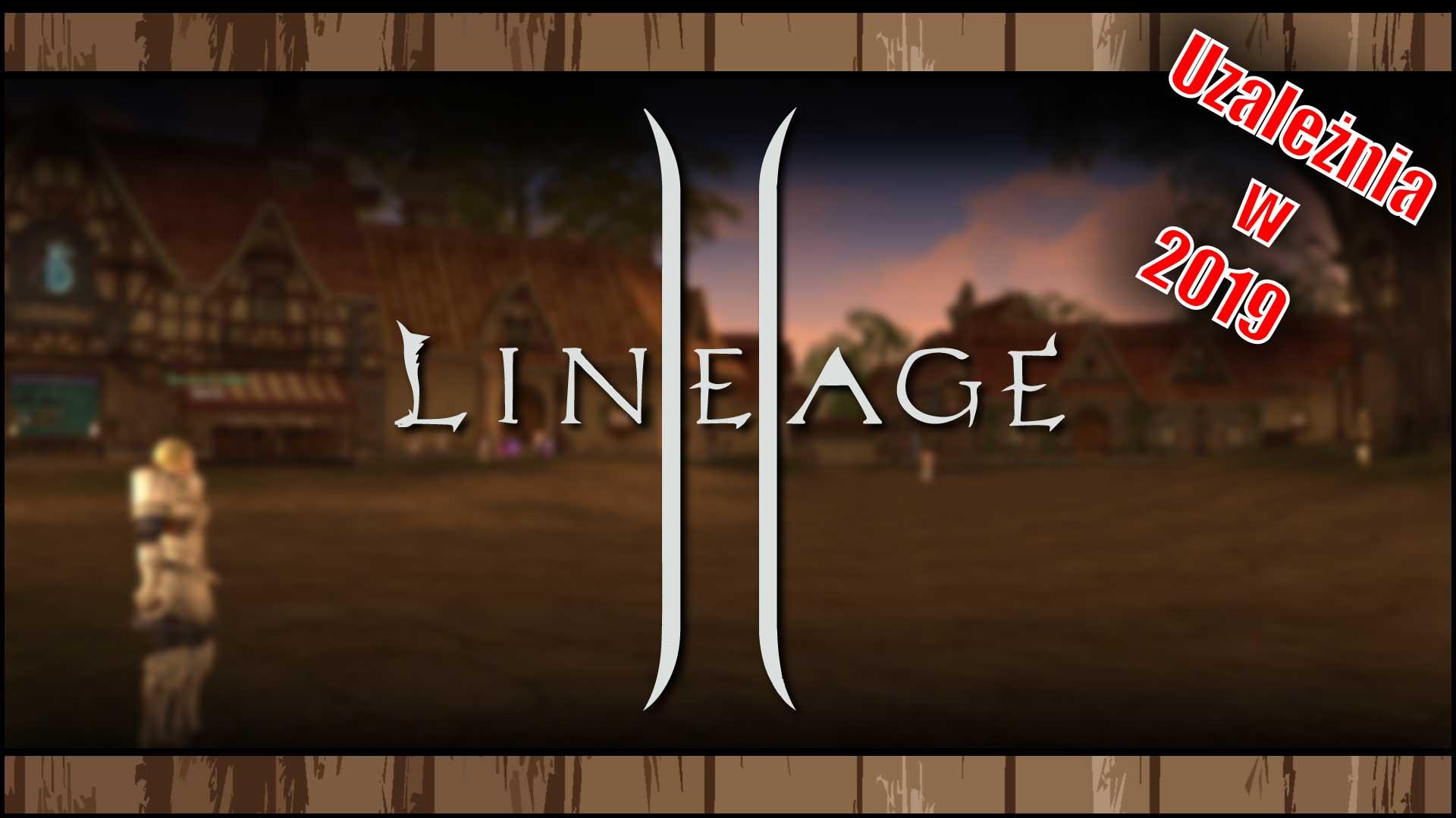 Lineage 2 potrafi uzależnić nawet w2020