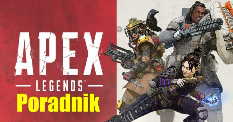 Read more about the article Apex Legends – Poradnik
