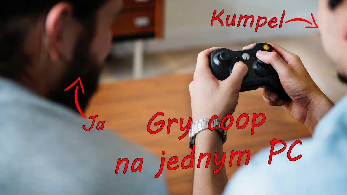 Gry docoopa najednym PC / Split-screen / Gry nadwóch