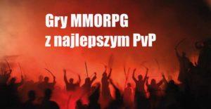 Gry MMORPG z najlepszym PvP