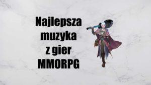 Najlepsza muzyka z gier MMORPG, czyli nutka nostalgii