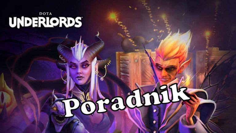 Read more about the article Dota Underlords – Poradnik, porady [Zaktualizowany]