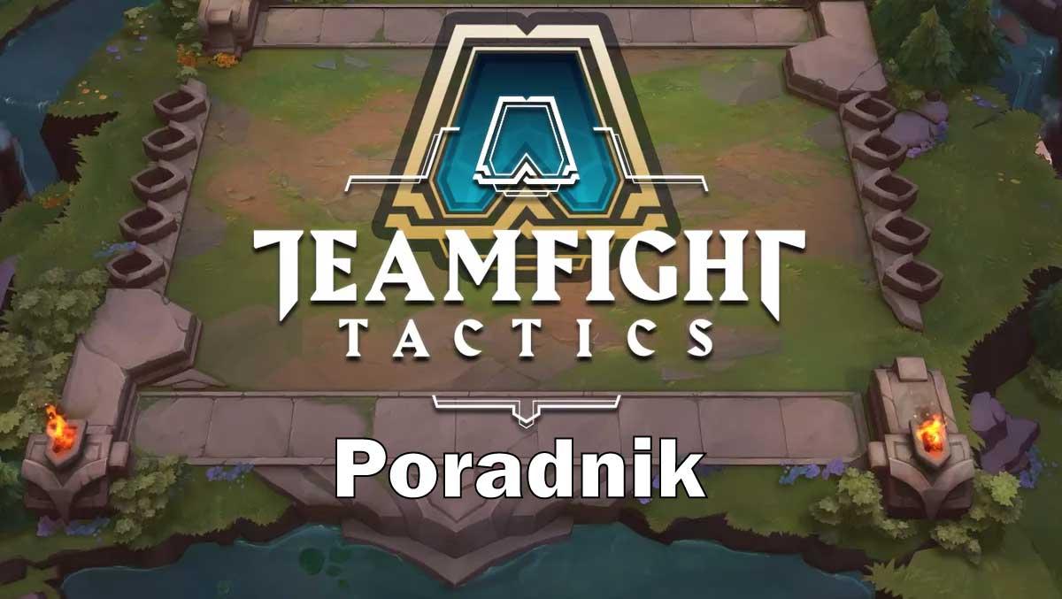 Teamfight Tactics – Poradnik, porady dla początkujących