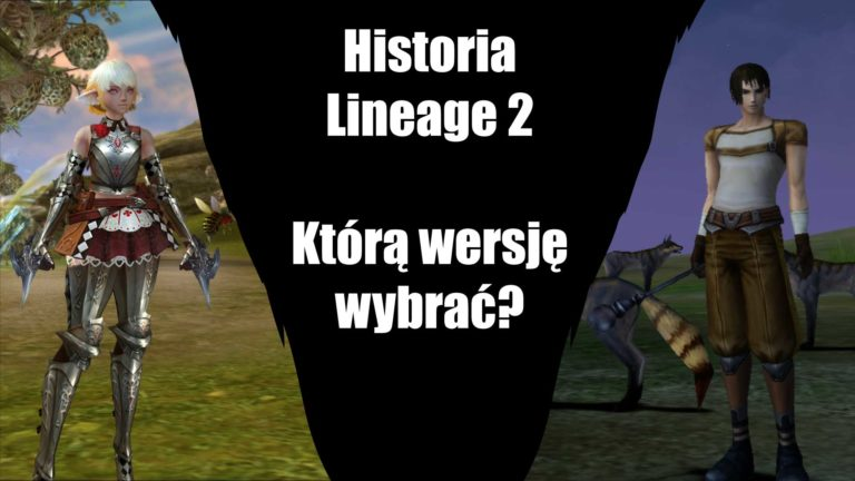 Read more about the article Historia L2 – Którawersja Lineage 2 w2021 jest najlepsza?