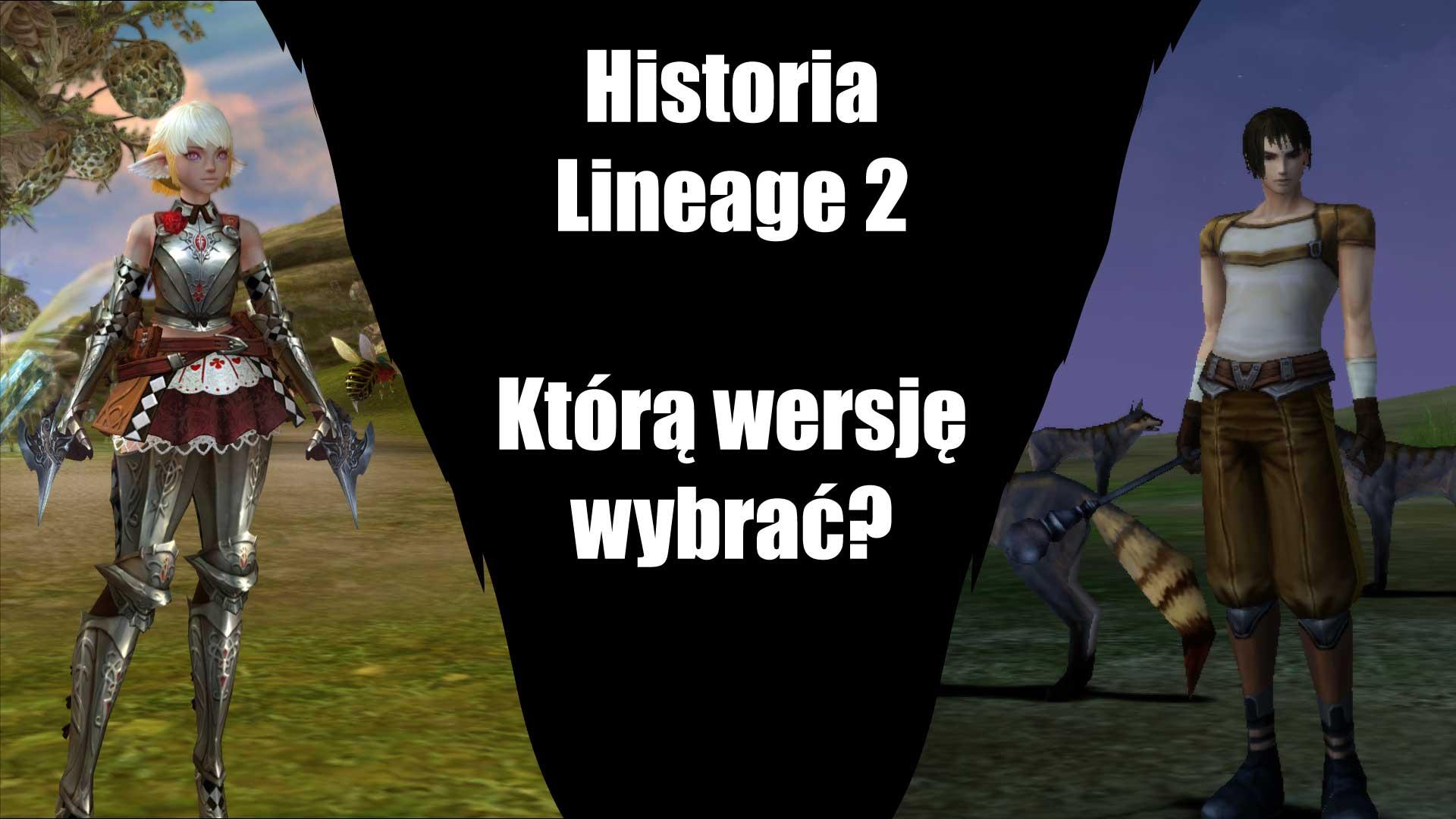 Historia L2 – Którawersja Lineage 2 w2019 jest najlepsza?