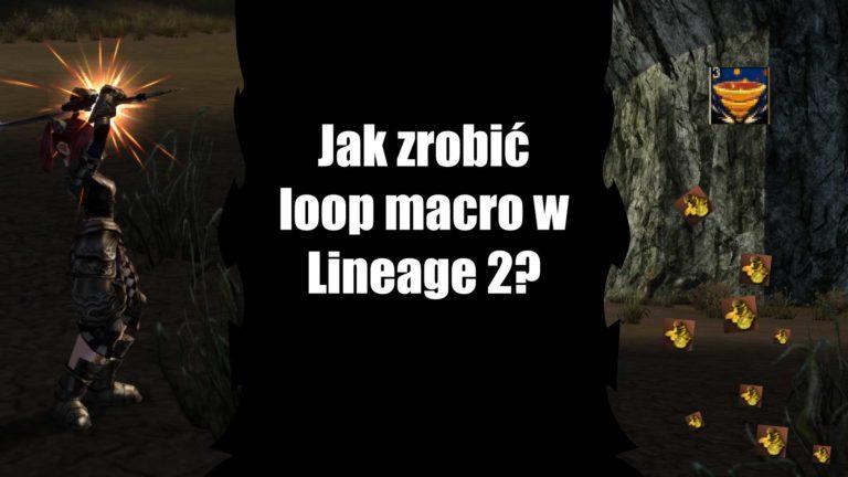 Jak zrobić loop macro w Lineage 2?