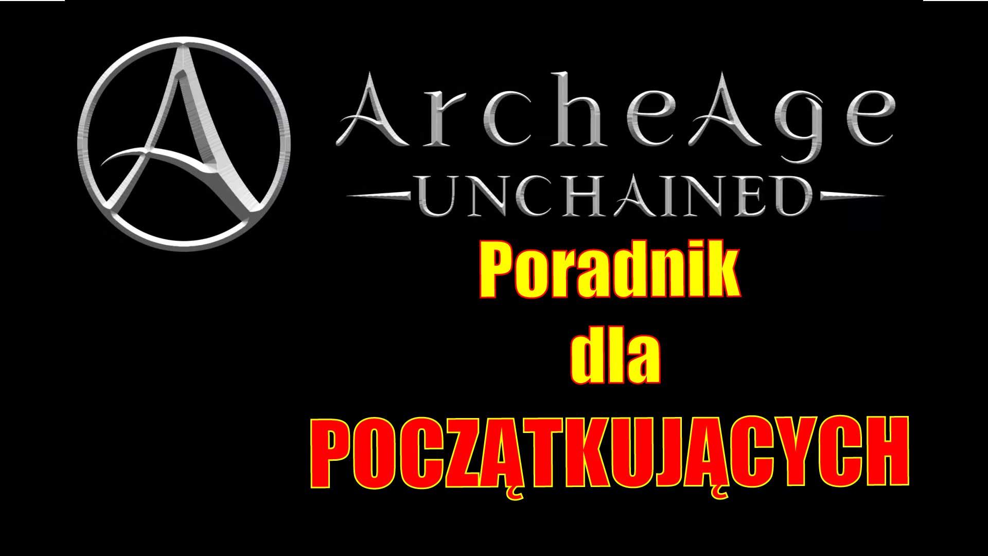 Archeage Unchained Poradnik dla początkujących