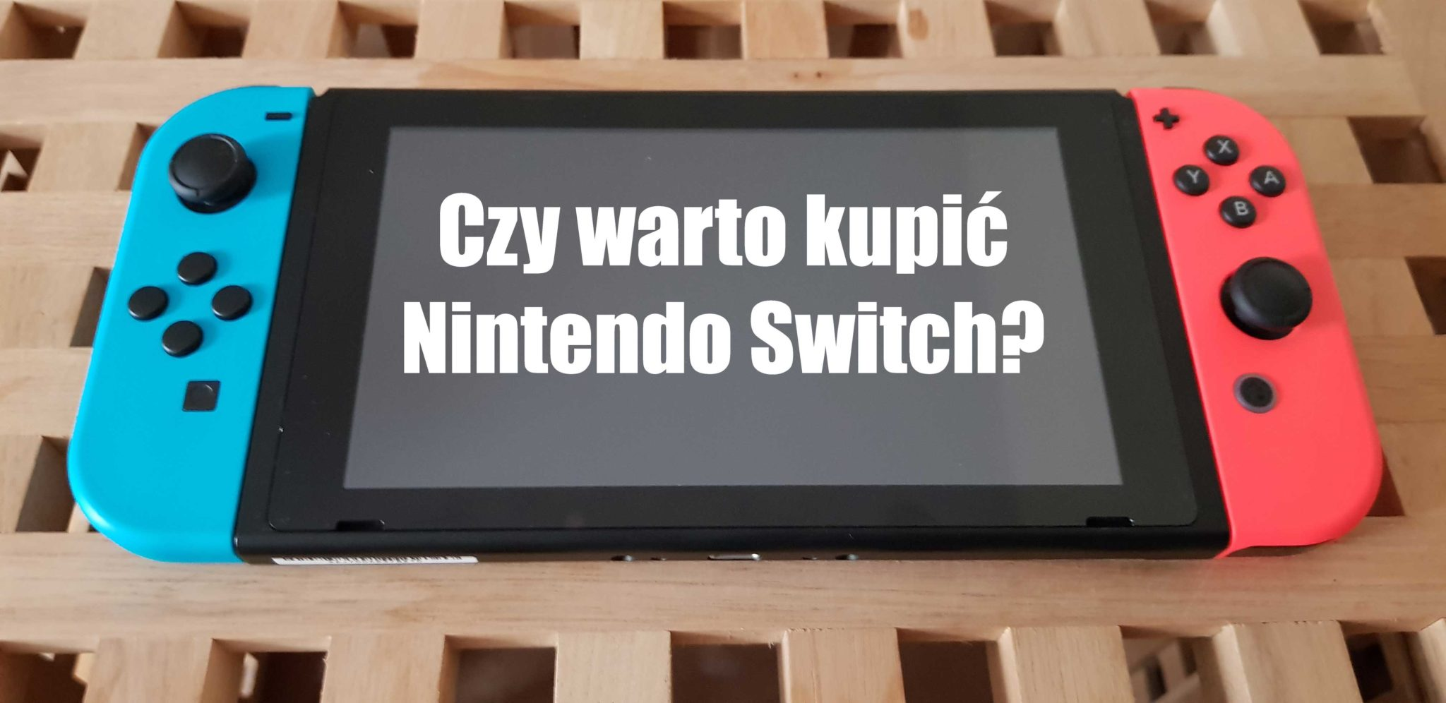 Czy warto kupić Nintendo Switch w2019?