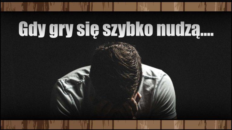 Read more about the article Gdygry szybko się nudzą… Czywarto wogóle grać wgry?