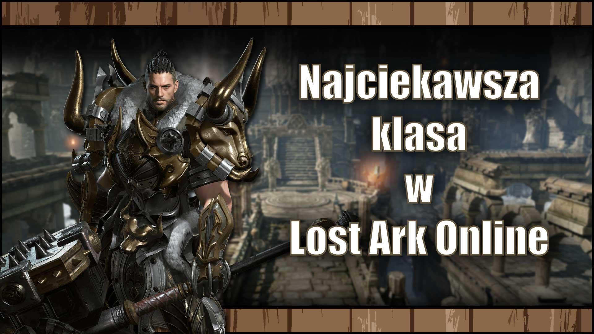 Lost Ark Online – Najciekawsza klasa postaci