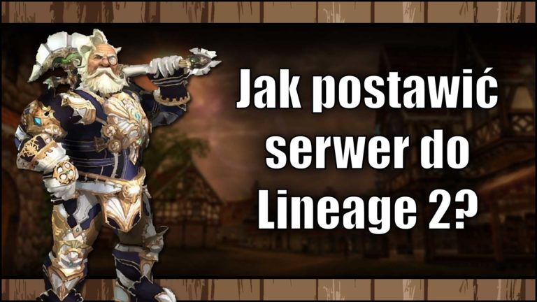 Jak postawić serwer doLineage 2 w2021?