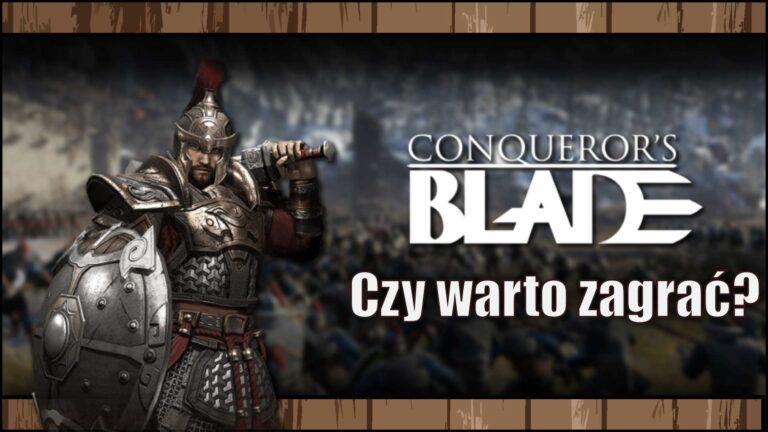 Czywarto zagrać wConqueror's Blade?