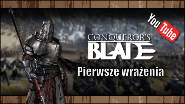 [YouTube] Conqueror's Blade – Pierwsze wrażenia