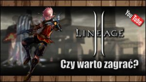 Read more about the article [YouTube] Czywarto zagrać wLineage 2 Essence w2021?