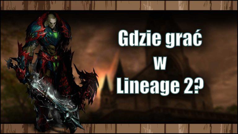 Gdzie grać wLineage 2 w2021?