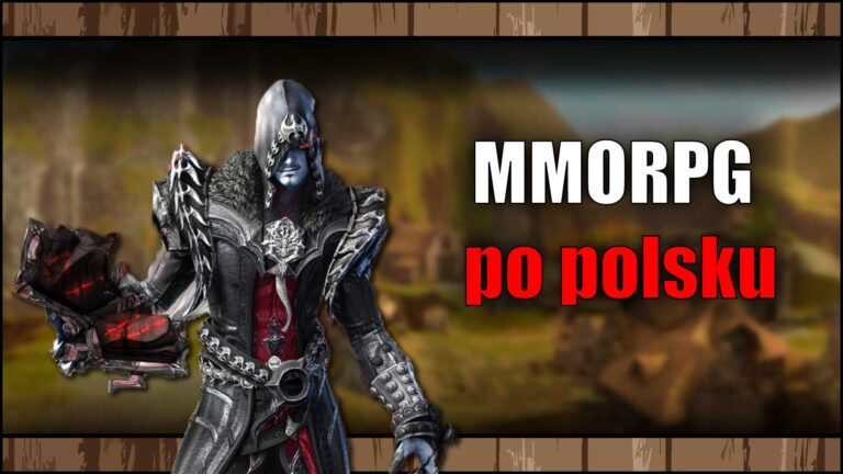 Read more about the article Najlepsze gry MMORPG popolsku w2021