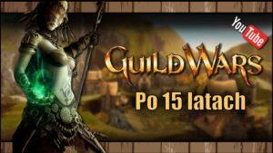 [YouTube] Guild Wars 1 w2021 roku – Powrót po15 latach
