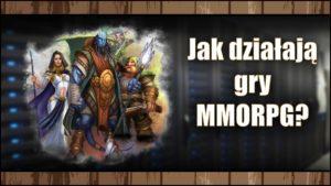 Jak działają gry MMORPG