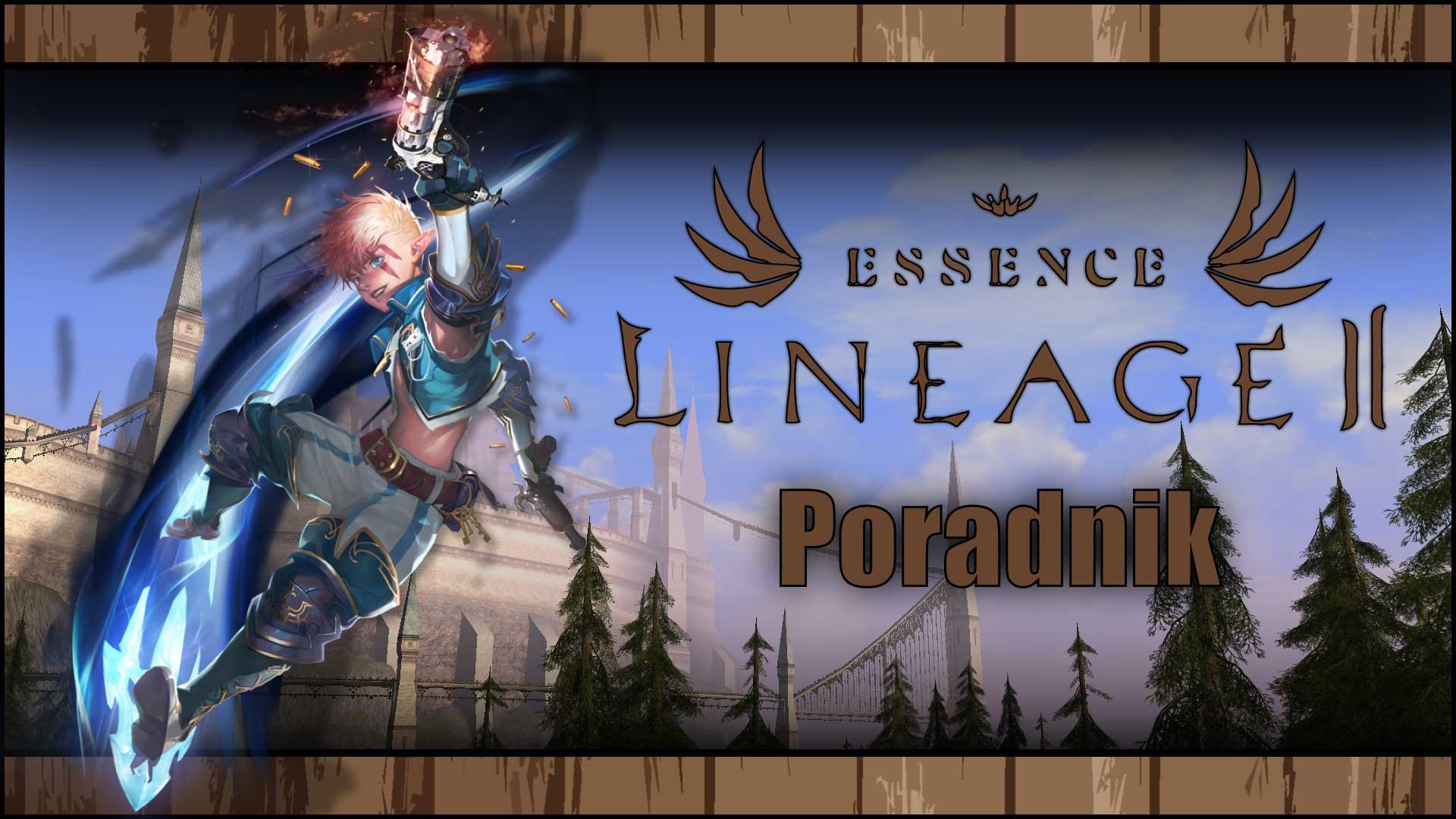 Lineage 2 Essence – Poradnik dla początkujących, porady