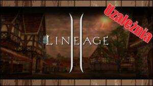 Czywarto grać wLineage 2 w2021?