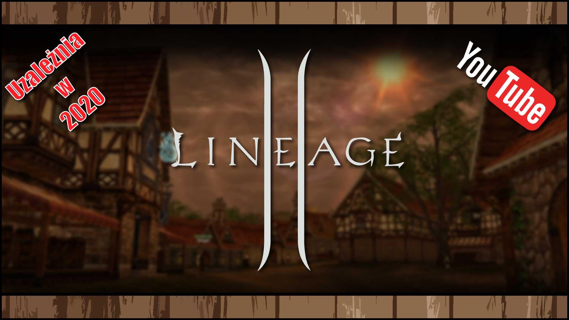 [YouTube] Lineage 2 potrafi uzależnić nawet w2020 roku