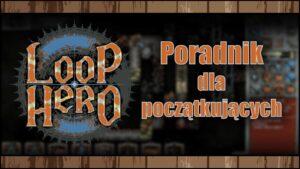 Read more about the article Loop Hero – Poradnik dla początkujących, porady