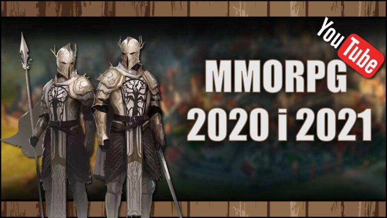 [YouTube] Interesujące MMORPG 2020 i2021, naktóre czekam