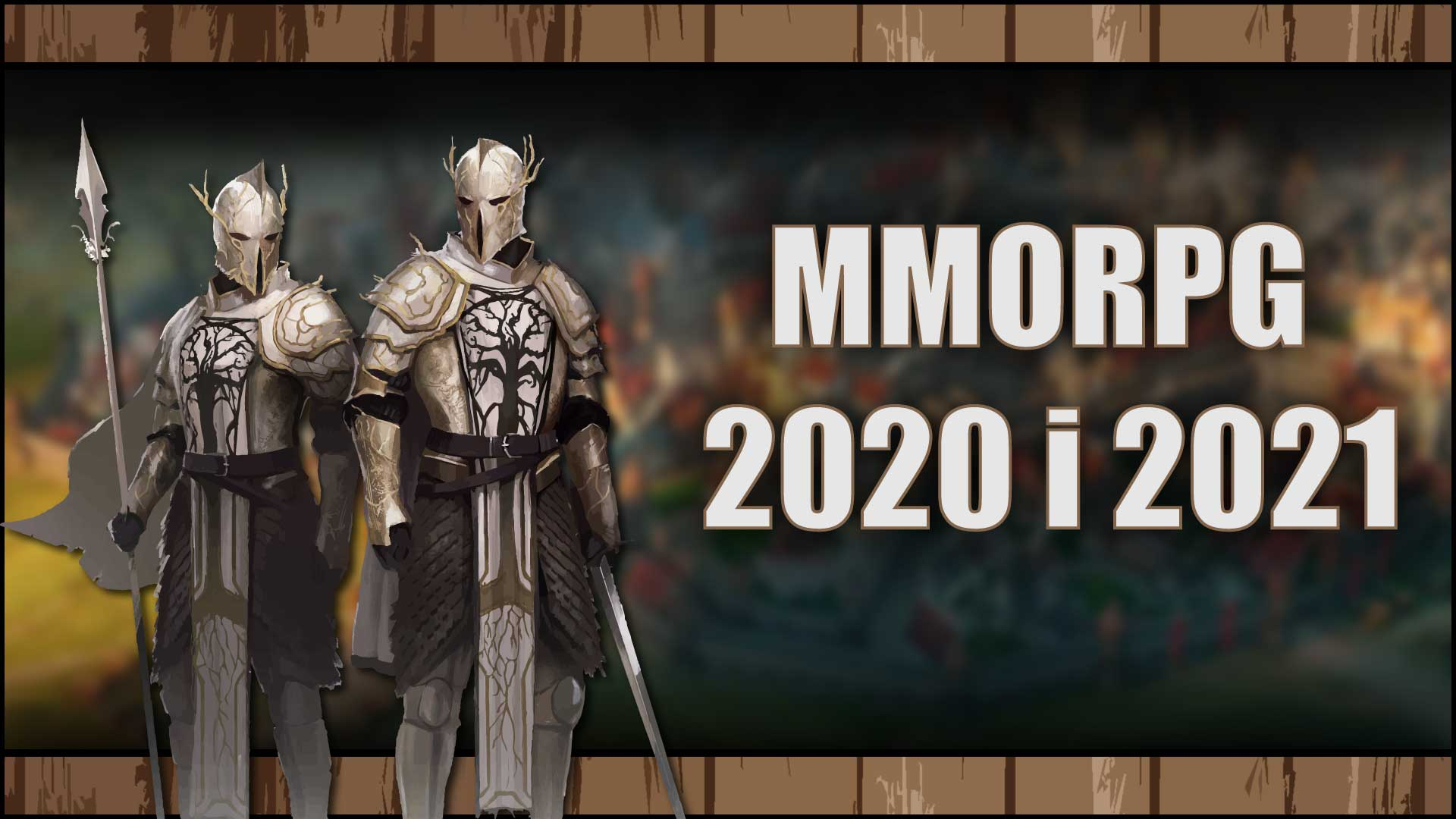 Interesujące MMORPG 2020 i2021, naktóre czekam