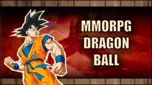 Read more about the article Najlepsze MMORPG Dragon Ball