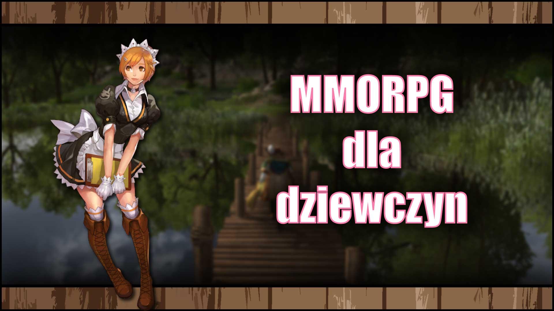 Najlepsze gry MMORPG dla dziewczyn