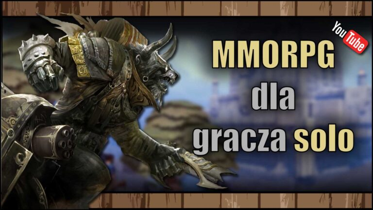 Read more about the article [YouTube] Najlepsze MMORPG dla graczy solo