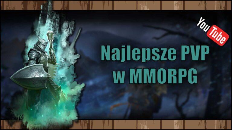[YouTube] Najlepsze MMORPG znajlepszym PvP *Retro oraznowe*