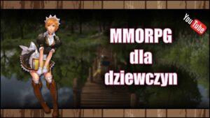 Najlepsze MMORPG dla dziewczyn