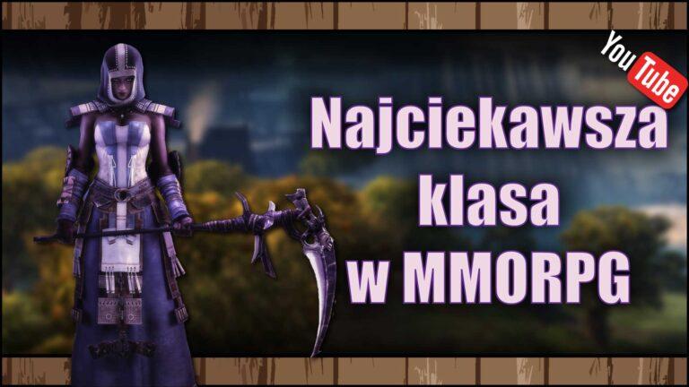 [YouTube] Najciekawsza klasa postaci wMMORPG