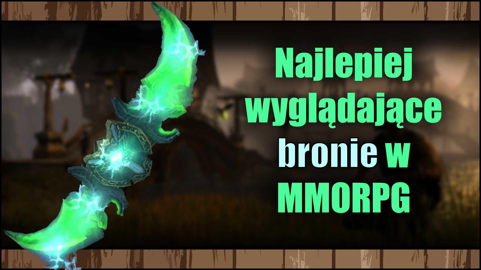 Najlepiej wyglądające bronie wMMORPG