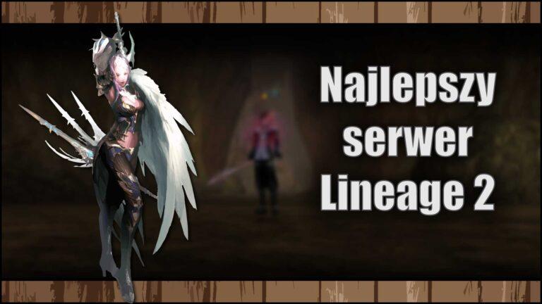 Najlepszy serwer Lineage 2 w2021