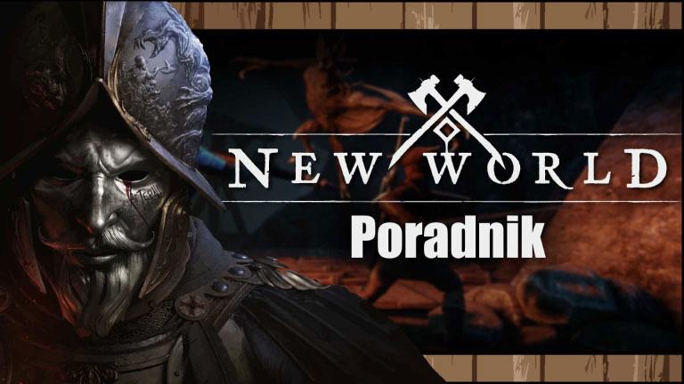 Read more about the article New World – Poradnik dla początkujących, porady