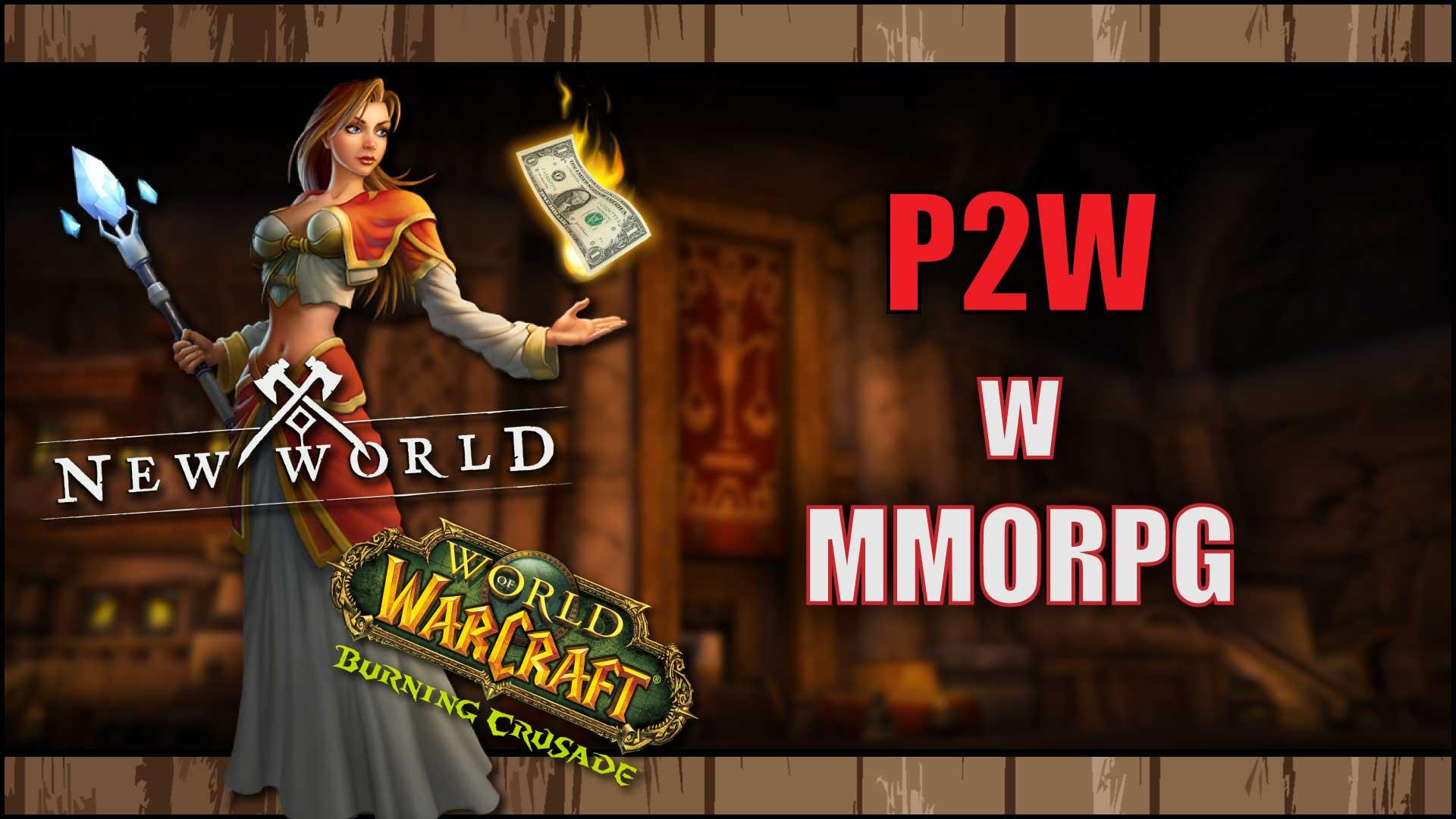 P2W wMMORPG New World The burning Crusade
