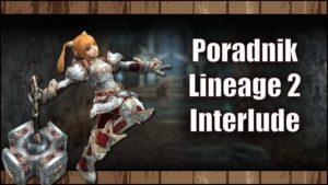 Poradnik Lineage 2 Interlude