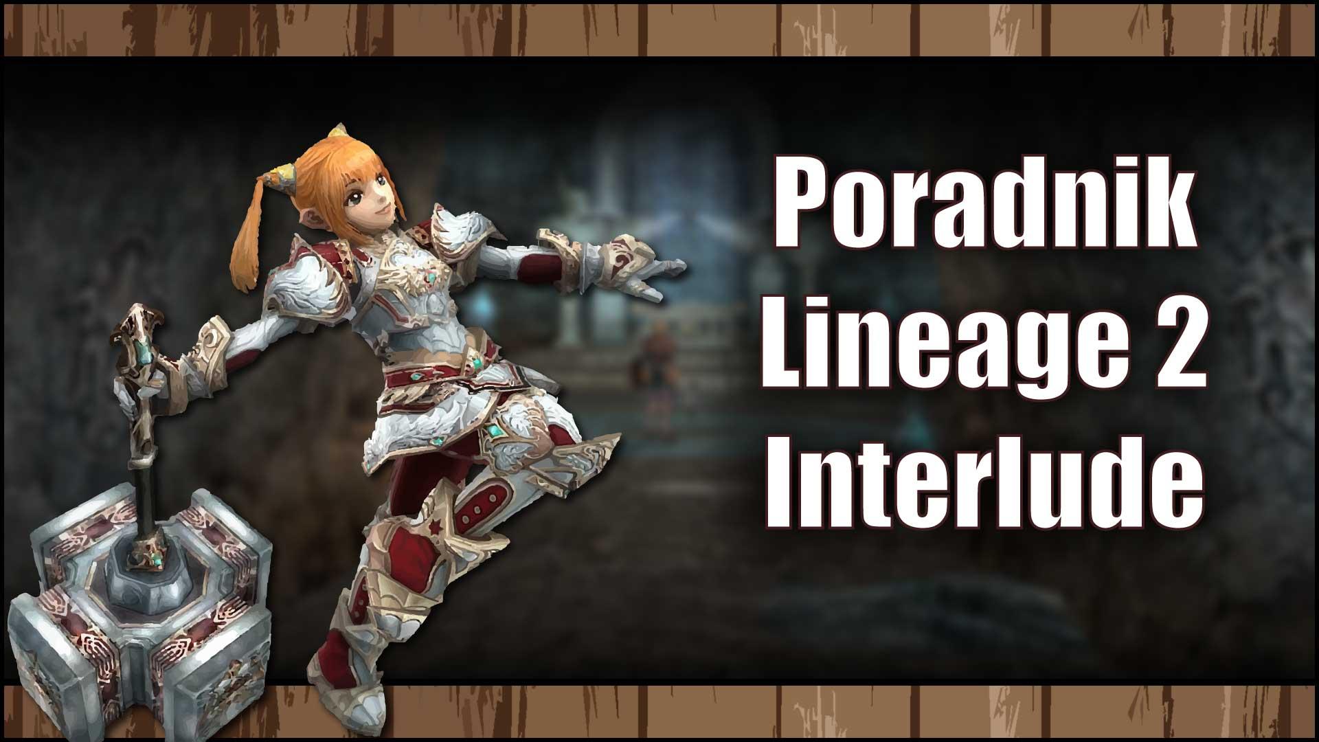 Poradnik Lineage 2 Interlude 2021