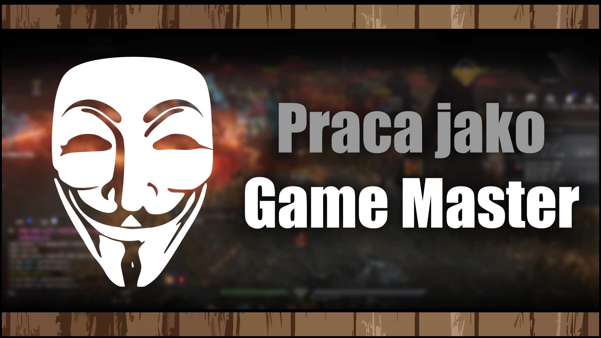 Praca jako Game Master – Wymagania, zarobki