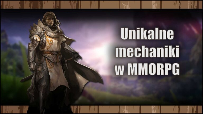 Unikalne mechaniki w grach MMORPG