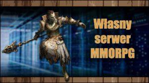 Własny serwer MMORPG
