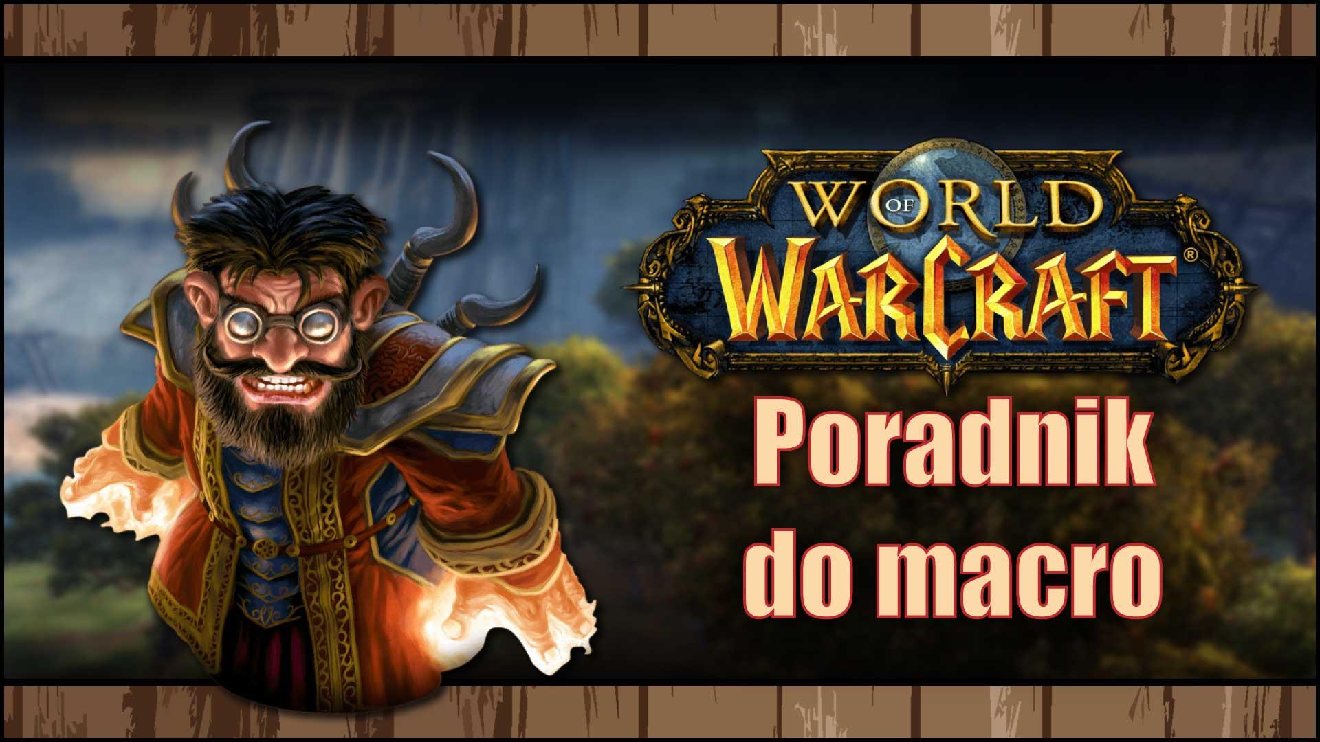 World of Warcraft – Poradnik, jak stworzyć macro?